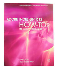 Adobe InDesign CS3 How-Tos : 100 Essentiel techniques par John Cruise