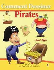 Comment Dessiner - Pirates : Livre de Dessin - Comics by amit offir (2013,...