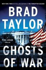 Ghosts of War by Brad Taylor Pike Logan Series Thriller Book 10 Hardcover