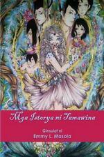 Mga Istorya ni Tamawina by Emmy Masola (2015, Paperback)