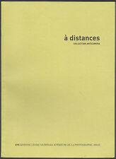 A distances. Collection Anticamera. ENS Editions, 2011. E.O.