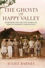 Ghosts of Happy Valley: Searching for the Lost World of Africa's Infamous Aristo