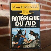 Guía Mundial América de La Sud Argentina Chile Uruguay Paraguay Vilo París S. D