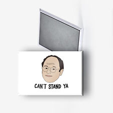 Seinfeld George Constanza Can't Stand Ya Refrigerator Magnet 2x3
