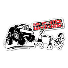 4WD Run You Stick Bastards Sticker Decal 4x4 4WD Funny Ute #6094EN