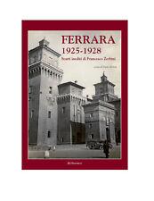 Enrico Zerbini FERRARA 1925-1928. Scatti inediti di Francesco Zerbini