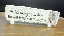 """If He brings you to it He will bring you through it"" Carson desk plaque New"