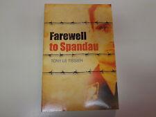 Farewell to Spandau by Tony Le Tissier 2008 Nazi Rudolf Hess Berlin Prison