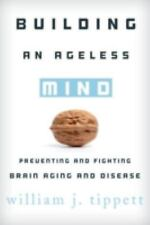 Building an Ageless Mind: Preventing and Fighting Brain Aging and-ExLibrary
