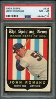1959 Topps BB Card #138 John Romano White Sox ROOKIE STARS PSA NM-MT 8 !!!!