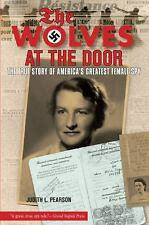 Wolves at the Door: The True Story of America's Greatest Female Spy (Paperback o