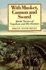 With Musket, Cannon And Sword: Battle Tactics Of Napoleon And His Enemies  Noswo