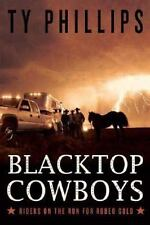 Blacktop Cowboys: Riders on the Run for Rodeo Gold, Ty Phillips, Good Condition,