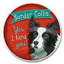 BORDER COLLIE YES I HERD YOU 2CT CAR COASTERS
