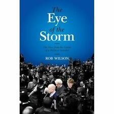 The Eye of the Storm: The View from the Centre of the Political Scandal by...