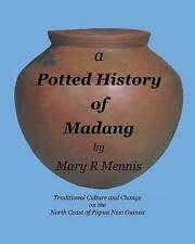 A Potted History of Madang: Traditional Culture and Change on the North Coast of