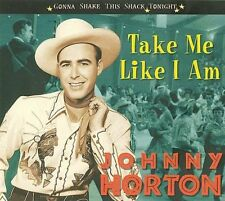 JOHNNY HORTON - TAKE ME LIKE I AM NEW CD