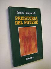 PASQUARELLI, Gianni:  PREISTORIA DEL POTERE, antropologia, storia antica