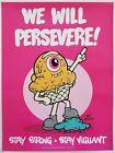 "Buff Monster ""We Will Persevere"" Print 18x24 Poster Graffiti Art Artist Charity"