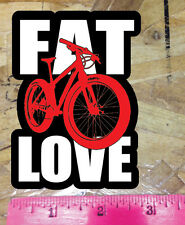 "Fat Bike Mountain Bike "" Fat Love "" Sticker Decal 3.75"""