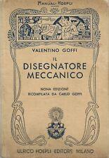 Goffi  - Il Disegnatore meccanico - Hoepli Manuali IX  Edz. 1942 su Edz. 1932