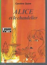 Alice et le chandelier .Caroline QUINE. Bibliotheque verte SF45