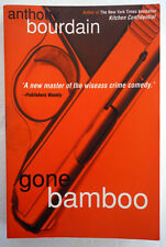 Gone Bamboo Crime Comedy Novel Anthony Bourdain 2000 1st/1st Bloomsbury TPB VGC
