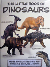 The Little Book of Dinosaurs by Linda Sonntag 64 Pages packed with Facts -Padded