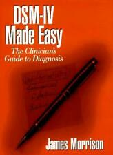 DSM-IV Made Easy: The Clinician's Guide To Diagnosis,James Morrison