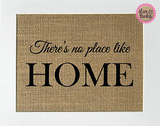 Burlap Sign 5x7 / There Is No Place Like Home / Gift Rustic Housewarming