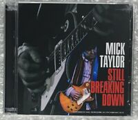 MICK TAYLOR STILL BREAKING DOWN 2010 2CD UXBRIDGE 222 ROCK ROLLING STONES