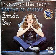 DISCO VINILE 45 GIRI LINDA LEE LOVE WAS THE MAGIC THERE 'S NO MATTER ITALY 1977