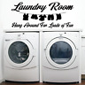 Laundry Room Wall Decal Sticker Home Decor Hang Around For Loads of Fun