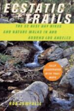 Ecstatic Trails: The 52 Best Day Hikes and Nature Walks In and Around Los Angele