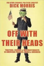 Off with Their Heads: Traitors, Crooks & Obstructionists in American Politics,