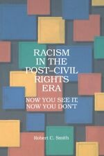 Racism in the Post Civil Rights Era: Now You Se... by Smith, Robert C. Paperback
