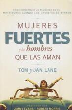 Mujeres Fuertes y Los Hombres Que Las Aman by Tom and Jan Lane (2016, Paperback)