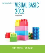 Starting Out with Visual Basic 2012 by Kip Irvine and Tony Gaddis (2013,...