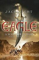 Eagle: Book One of the Saladin Trilogy: 1/3, Hight, Jack, Very Good, Paperback