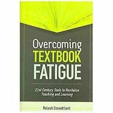 Overcoming Textbook Fatigue: 21st Century Tools to Revitalize Teaching and Learn