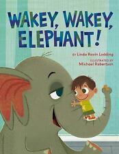 Wakey, Wakey, Elephant!: By Lodding, Linda Ravin