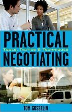 Practical Negotiating by Thomas B. Gosselin (2007)