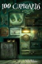 100 Cupboards: 100 Cupboards Book 1 by N. D. Wilson (2008, Paperback)