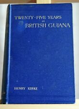 Twenty-Five Years in British Guiana - Henry Kirke - 1898 1st edition illustrated