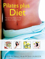 Pilates Plus Diet: The 28-Day Shape-Up Plan with Body, Hunter, Fiona, Robinson,