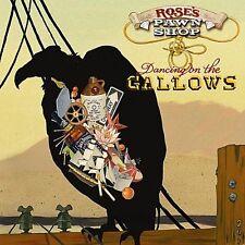 Rose's Pawn Shop - Dancing On The Gallows (CD 2010) Digipak