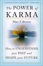 The Power of Karma: How to Understand Your Past and Shape Your Future by Mary T.