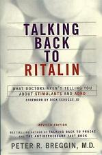 Talking Back To Ritalin: What Doctors Aren't Telling You About Stimulants and AD