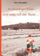 Der Ravensberger Wichtel - Und Ewig Ruft Der Teuto... (Paperback or Softback)