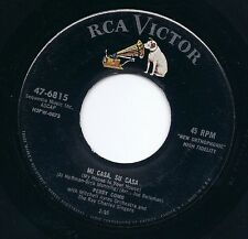 """7"""" PERRY COMO 45 """"Mi casa, su casa / Round and Round"""" US RCA VICTOR 47-6815"""